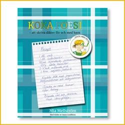 Koka poesi – Att skriva dikter för och med barn av Mia Mellström